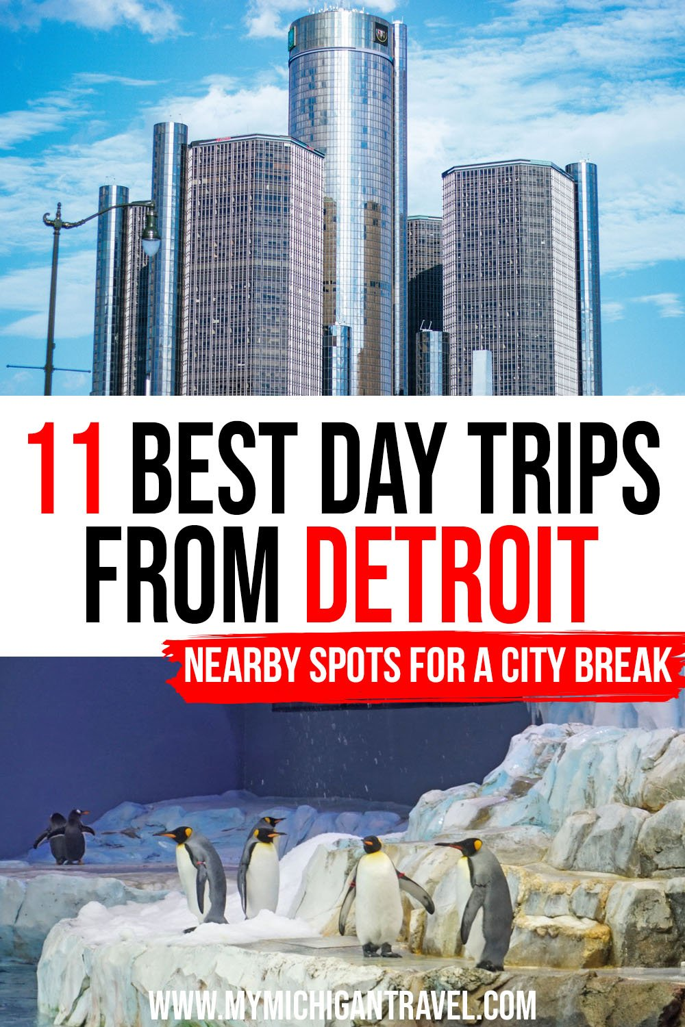 """Photo collage of the Renaissance Center, a tall, silver skyscraper, and penguins in a zoo building with text overlay reading """"11 best day trips from Detroit - nearby spots for a city break"""""""