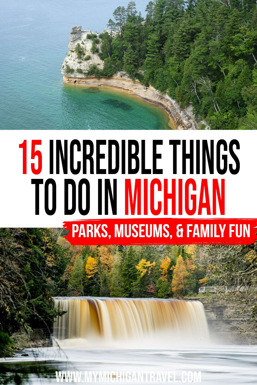 """Photo collage with a picture of a rock formation rising from Lake Superior's waters and a wide waterfall with brownish waters and text overlay reading, """"15 incredible things to do in Michigan - parks, museums, & family fun"""""""