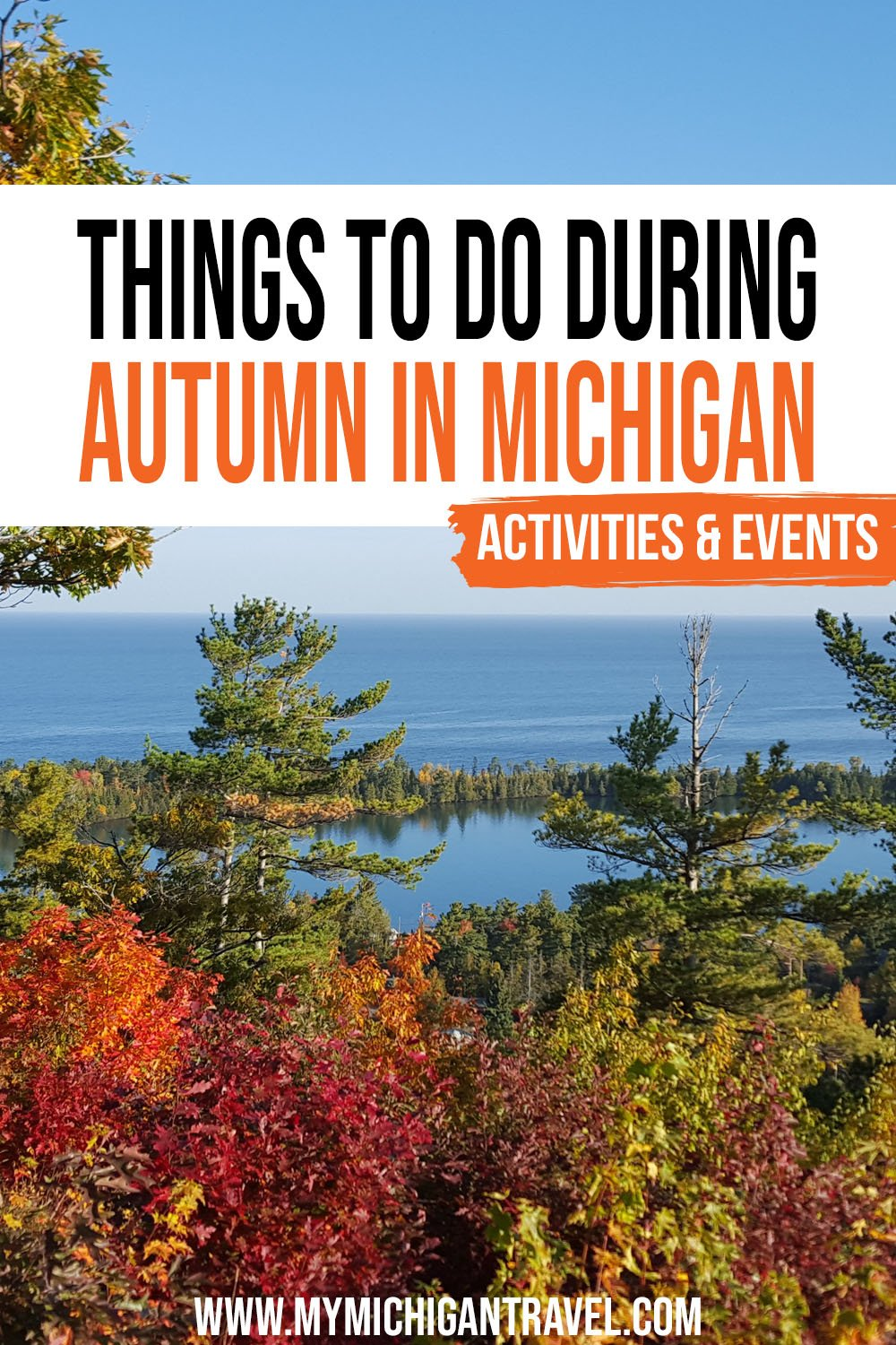 """Photo of colorful fall foliage with a large lake in the background and text overlay reading """"Things to do during fall in Michigan - events & activities"""""""