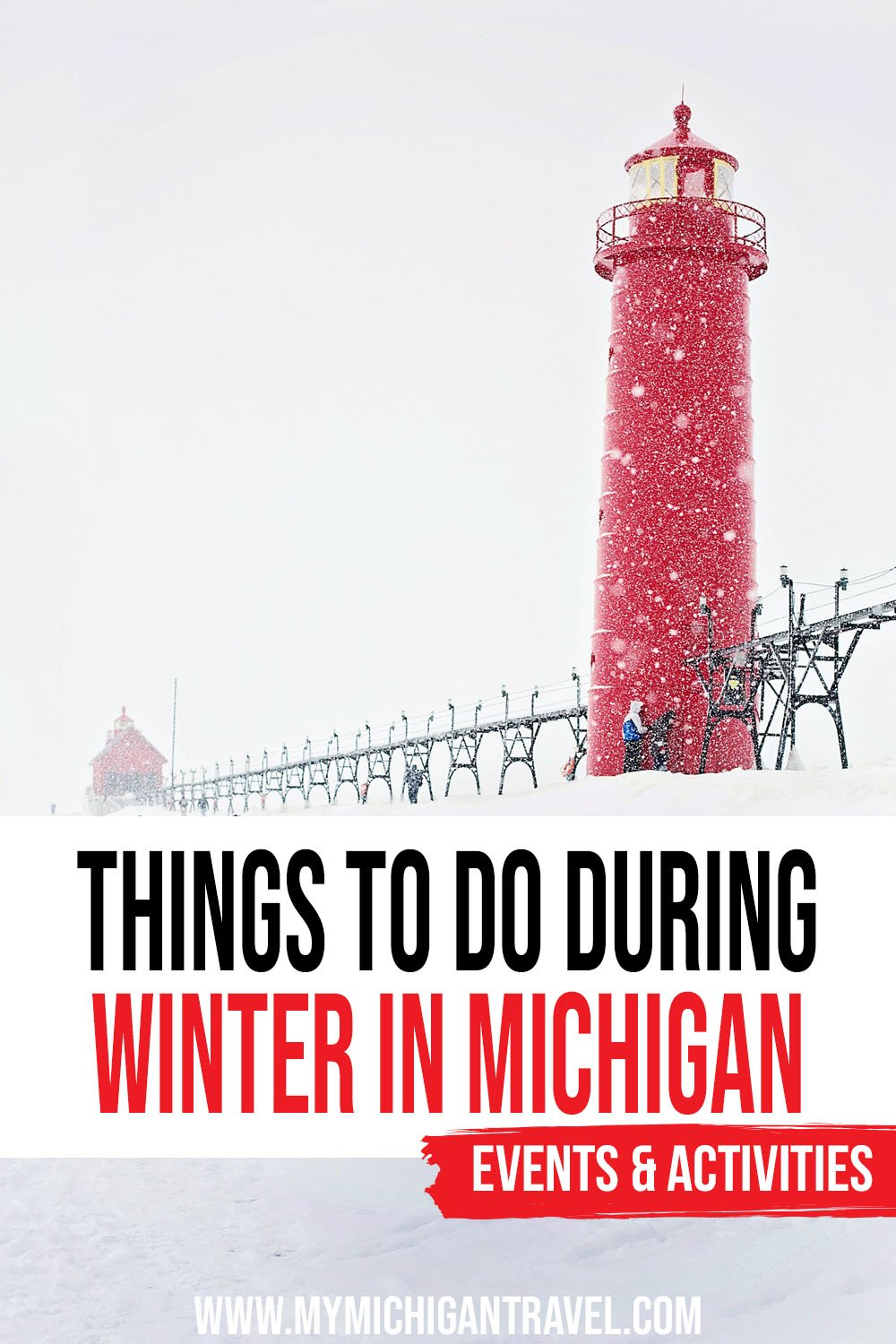 """Photo of a red lighthouse with snow swirling around it and text overlay reading """"Things to do during winter in Michigan - events & activities"""""""