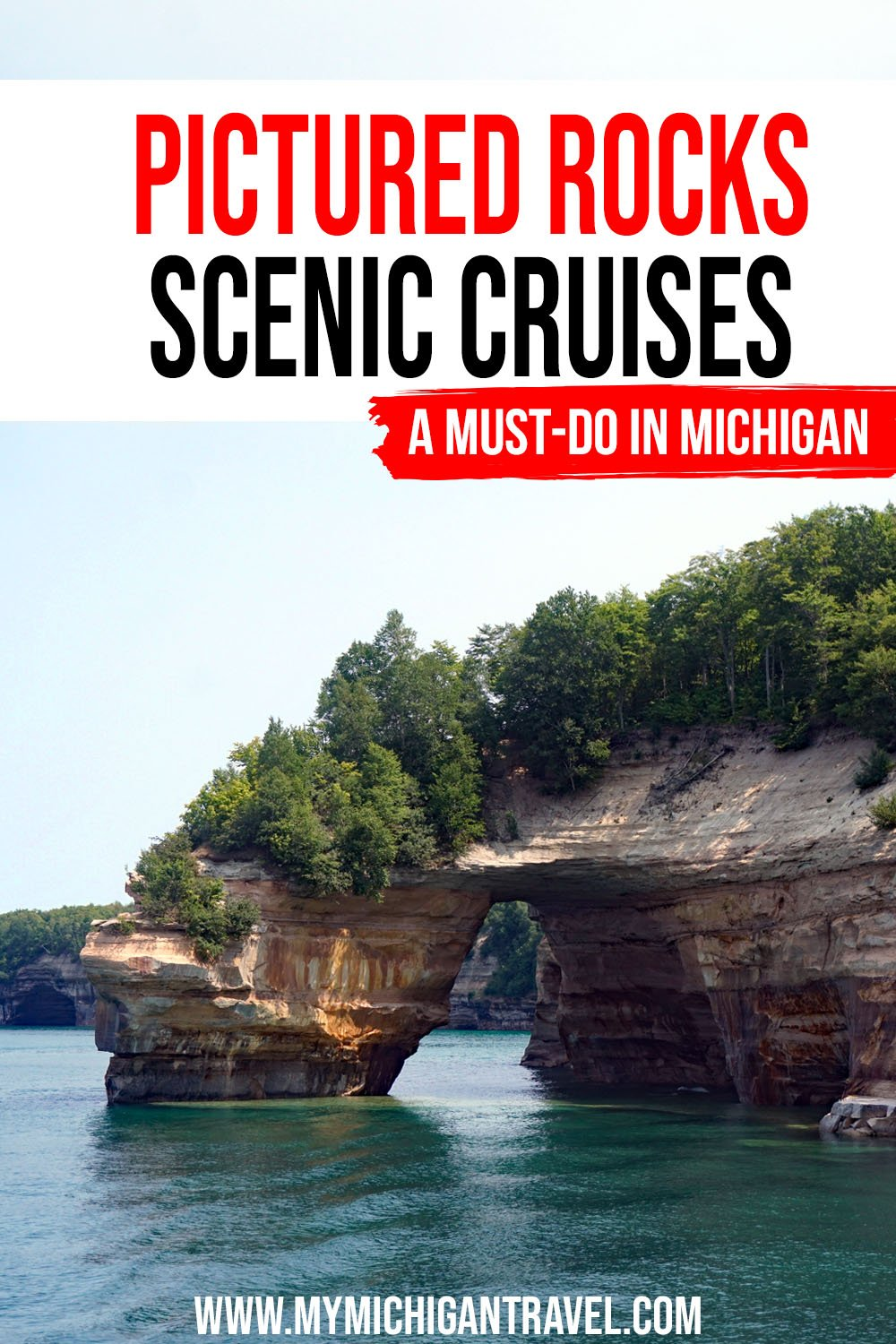 """Photo of Lovers Leap, a natural stone arch curving into Lake Superior, with text overlay reading """"Pictured Rocks scenic cruises - a must-do in Michigan"""""""