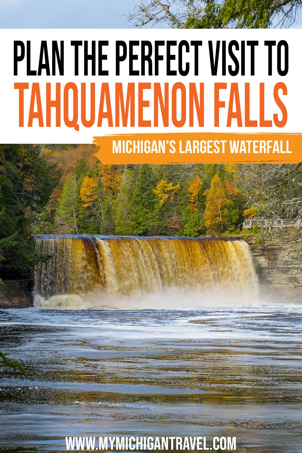 """Photo of Upper Tahquamenon Falls with brownish water flowing and colorful fall foliage in the background and text overlay reading """"Plan the perfect visit to Tahquamenon Falls - Michigan's largest waterfall"""""""