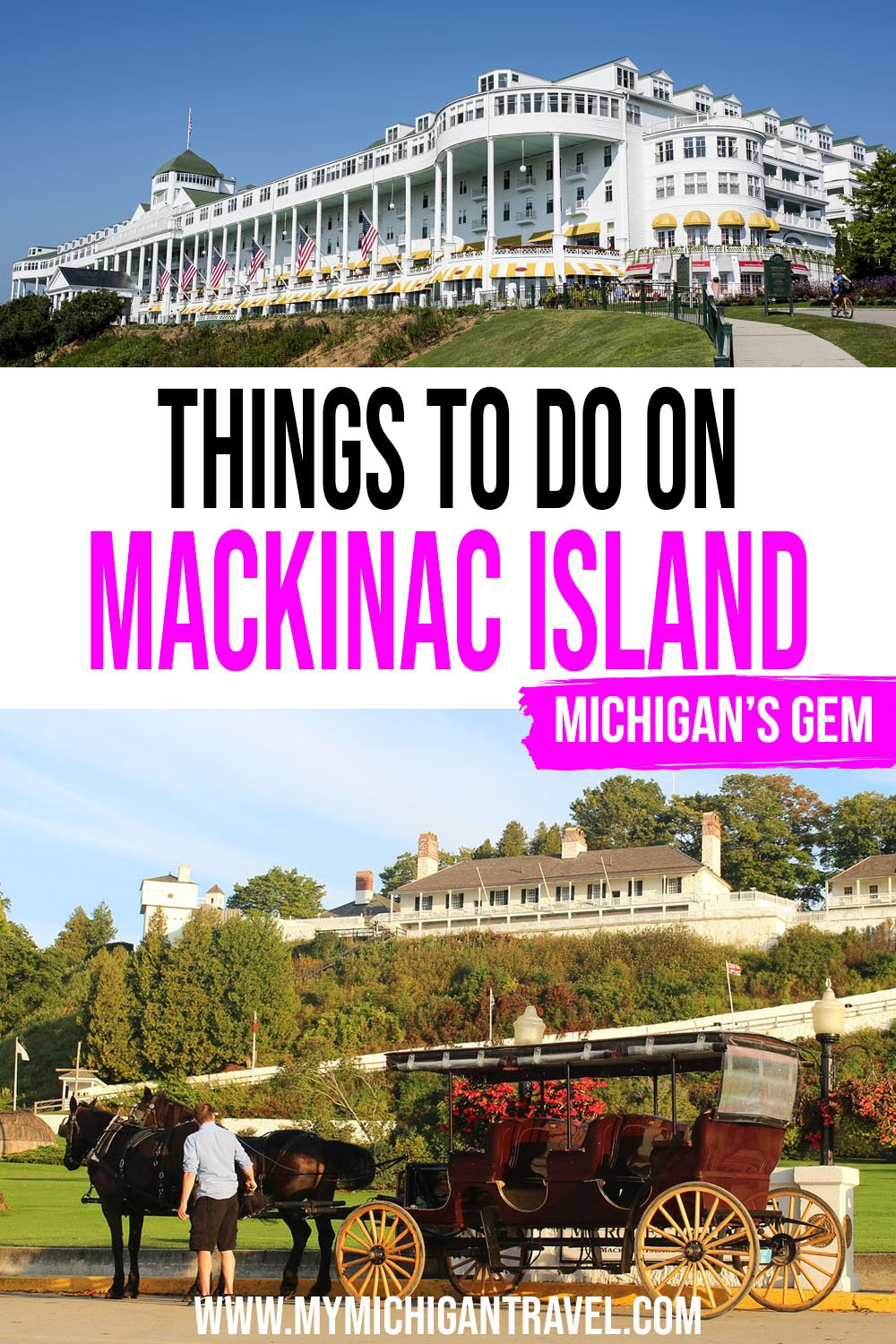 """Photo collage of the white, Victorian Grand Hotel and Fort Mackinac with text overlay reading """"Things to do on Mackinac Island - Michigan's gem"""""""