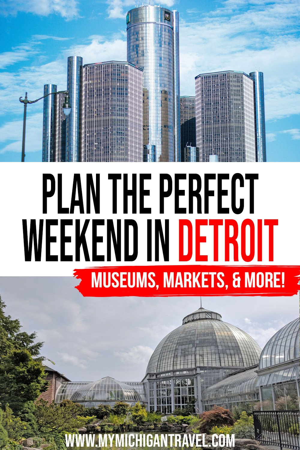 """Photo collage of the tall, cylindrical towers of the Renaissance Center and the domed top of the Scripps Conservatory with text overlay reading """"Plan the perfect weekend in Detroit - Museums, Markets, & More!"""""""